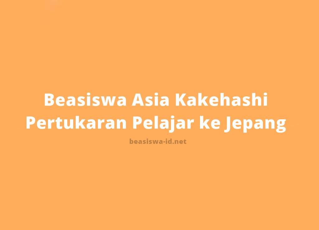 Beasiswa Asia Kakehasi 2020 2021 Program Pertukaran Pelajar Gratis Ke Jepang Untuk Siswa Sma Sederajat