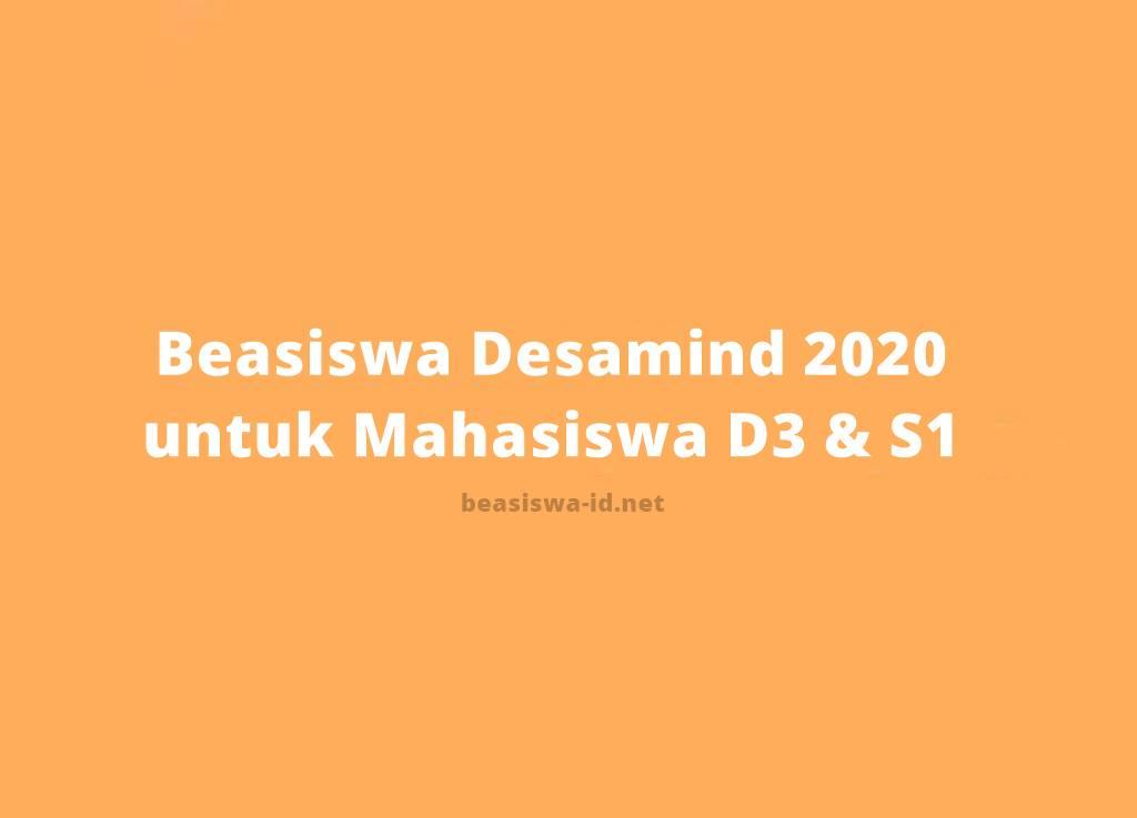 Beasiswa Desamind 2020 Program Pendanaan Bagi Mahasiswa S1 Dan D3 On Going