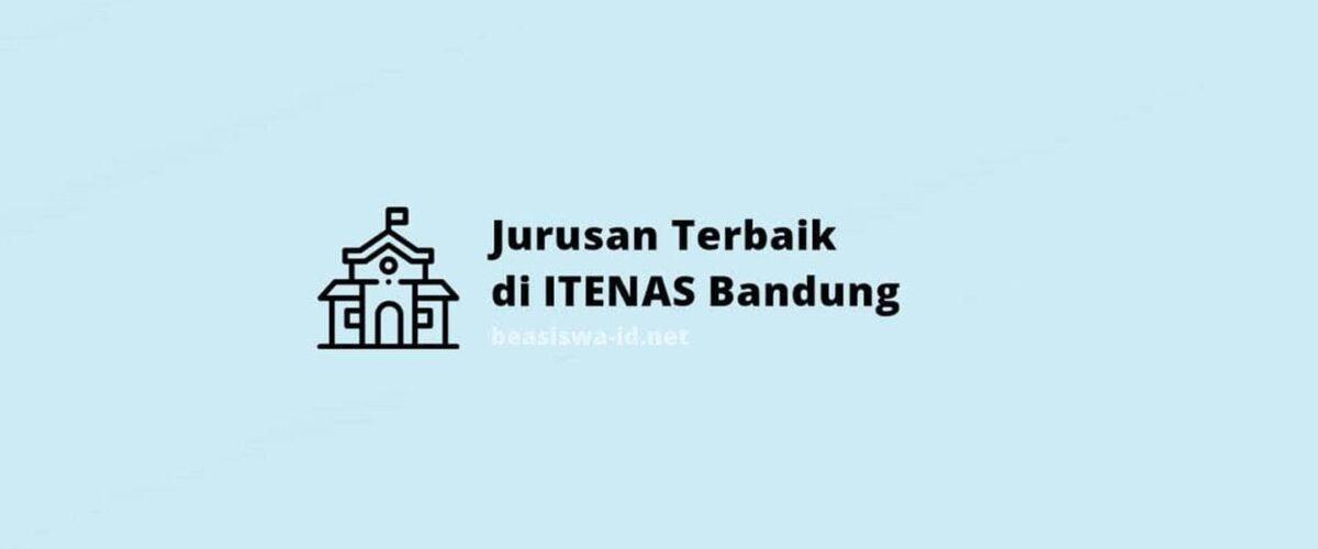 Daftar Jurusan Favorit Di Itenas (institut Teknologi Nasional) Bandung 2021