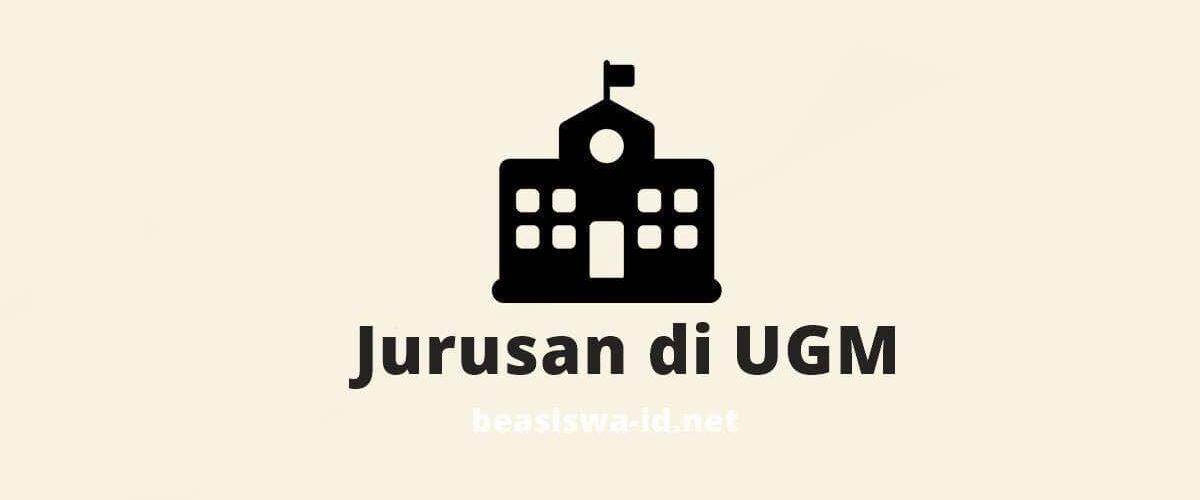 Daftar Jurusan di UGM 2021 serta Fakultas & Akreditasi Terbaru Jenjang S1 S2 dan S3 Universitas Gadjah Mada Jogja