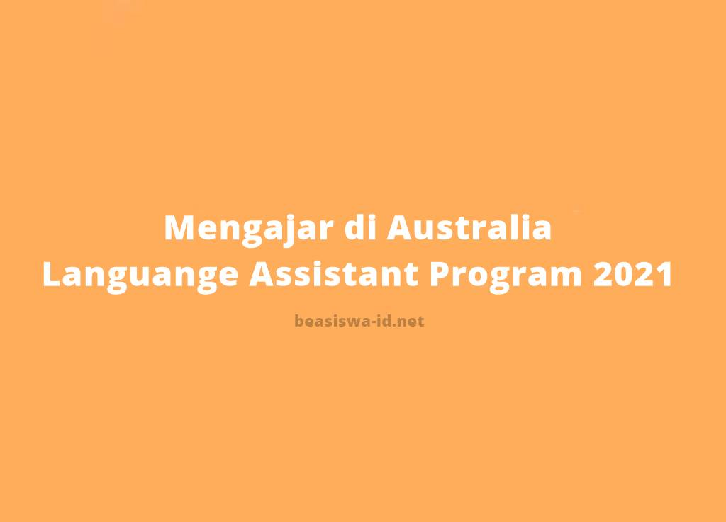 Mengajar Bahasa Indonesia Di Australia Program Lap (languange Assistant Program) 2020 2021